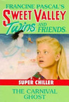 The Carnival Ghost (Sweet Valley Twins Super Chiller, #3)