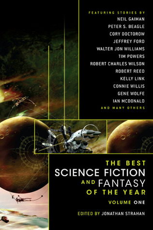 The Best Science Fiction and Fantasy of the Year Volume 1 by Jonathan Strahan