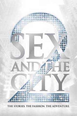 Sex and the City 2 by Amy Sohn