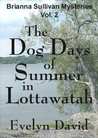 The Dog Days of Summer in Lottawatah (Brianna Sullivan Mysteries, #2)