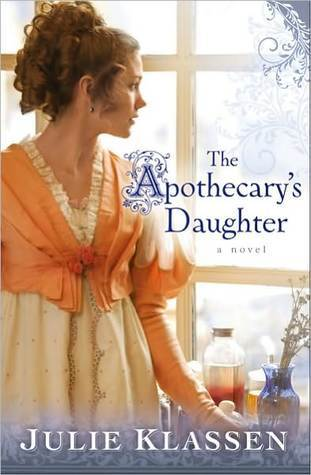 The Apothecary's Daughter by Julie Klassen