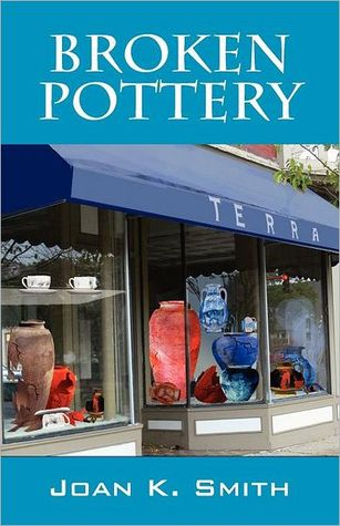 Broken Pottery by Joan K. Smith