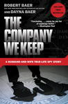 The Company We Keep: A Husband-and-Wife True-Life Spy Story
