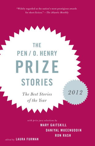 The PEN/O. Henry Prize Stories 2012: Including stories by John Berger, Wendell Berry, Anthony Doerr, Lauren Groff, Yi