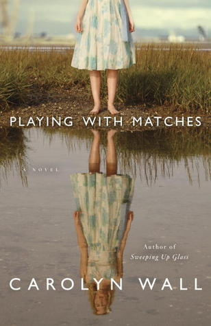 Playing with Matches by Carolyn Wall