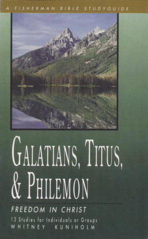 Galatians, Titus & Philemon: Freedom in Christ