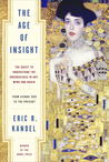 The Age of Insight: The Quest to Understand the Unconscious in Art, Mind, and Brain from Vienna 1900 to the Present