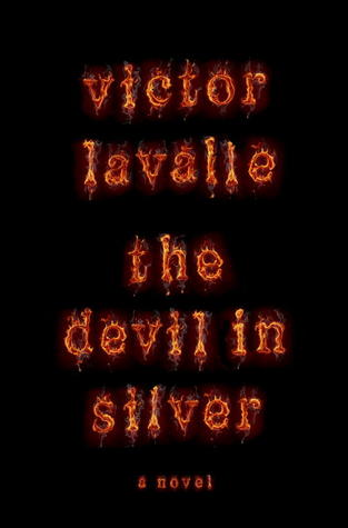 The Devil in Silver by Victor LaValle
