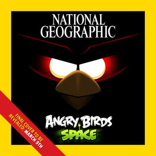 National Geographic Angry Birds Space: A Furious Flight Into the Final Frontier