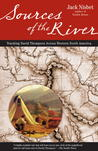 Sources of the River: Tracking David Thompson Across North America