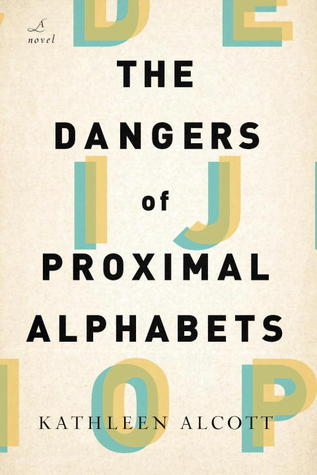 The Dangers of Proximal Alphabets by Kathleen Alcott