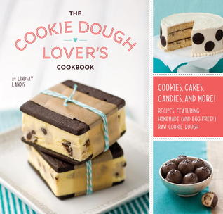 The Cookie Dough Lover's Cookbook by Lindsay Landis