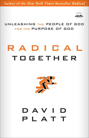 Unleashing a Radical People by David Platt