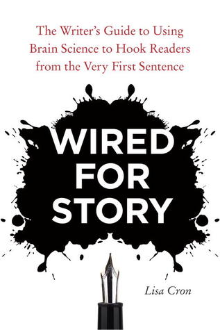 Wired for Story by Lisa Cron