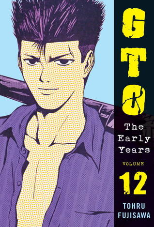GTO: The Early Years Volume 12
