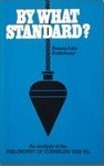 By What Standard? An Analysis of the Philosophy of Cornelius Van Til