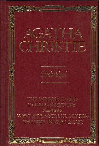 The Mirror Crack'd / A Caribbean Mystery / Nemesis / What Mrs... by Agatha Christie