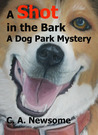 A Shot in the Bark by C.A. Newsome