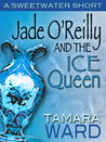 Jade O'Reilly and the Ice Queen (A Sweetwater Short)