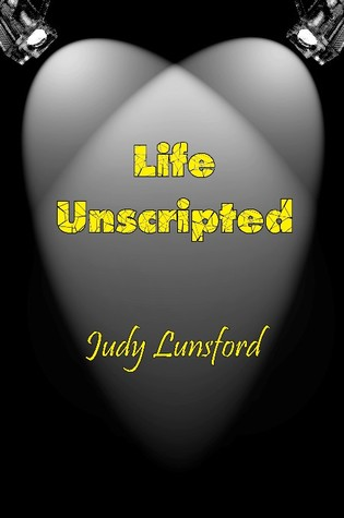 Life Unscripted by Judy Lunsford