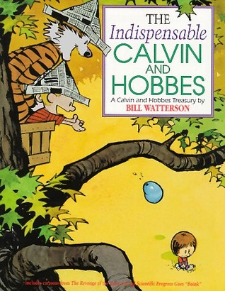 Indispensable Calvin and Hobbes: A Calvin and Hobbes Treasury