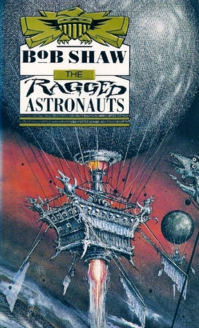 The Ragged Astronauts by Bob Shaw