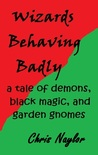 Wizards Behaving Badly (Camelot Wizards #2 - Kindle ebook)
