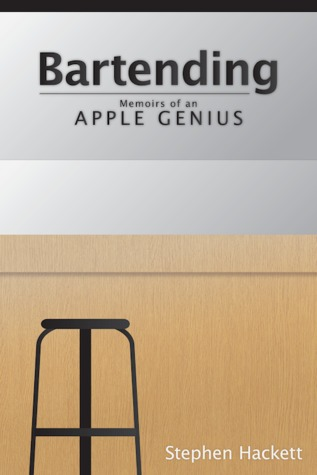 Bartending: Memoirs of an Apple Genius