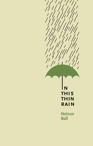 In This Thin Rain by Nelson Ball