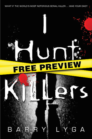 I Hunt Killers - Free Preview (The First 10 Chapters) by Barry Lyga