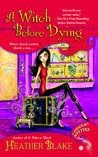 A Witch Before Dying (A Wishcraft Mystery, #2)