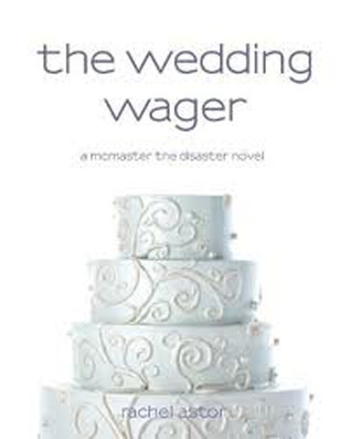 The Wedding Wager (McMaster the Disaster #3)