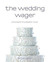The Wedding Wager (McMaster the Disaster, #3)
