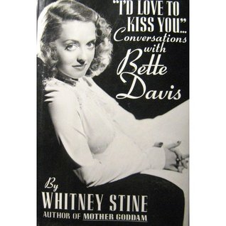"""I'd Love to Kiss You--"": Conversations with Bette Davis"