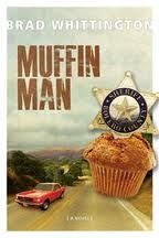 Muffin Man by Brad Whittington