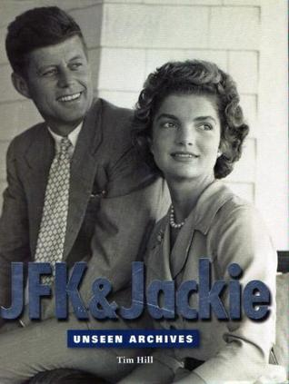JFK & Jackie Unseen Archives by Tim Hill