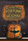 The Secret of the Fortune Wookiee: An Origami Yoda Book (Origami Yoda #3)