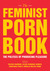 The Feminist Porn Book by Tristan Taormino