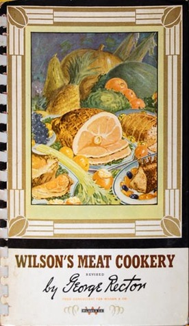 Wilson's Meat Cookery by George Rector