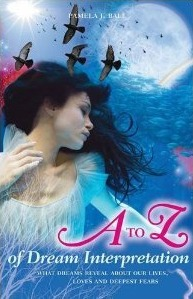 The A to Z of Dream Interpretation: what dreams reveal about our lives, loves and deepest fears