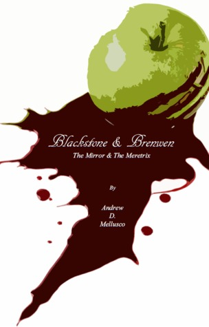 The Mirror & The Meretrix by Andrew D. Mellusco