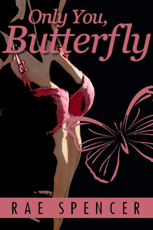 Only You, Butterfly by Rae Spencer