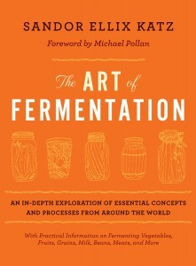 The Art of Fermentation by Sandor Ellix Katz