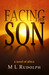 Facing the Son, A Novel of ...