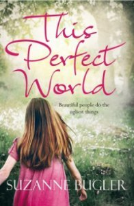 This Perfect World by Suzanne Bugler