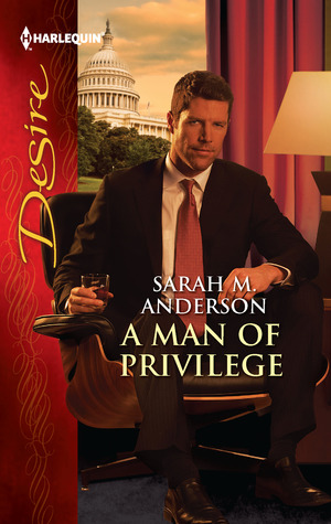 A Man of Privilege by Sarah M. Anderson