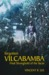 Forgotten Vilcabamba: Final...