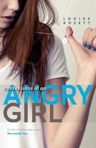 Confessions of an Angry Girl by Louise Rozett