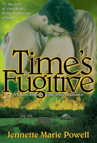 Time's Fugitive by Jennette Marie Powell