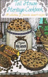 Toll House Heritage Cookbook: A Collection Of Favorite Dessert Recipes
